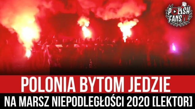 Polonia Bytom jedzie na Marsz Niepodległości 2020 [LEKTOR] (09.11.2020 r.)