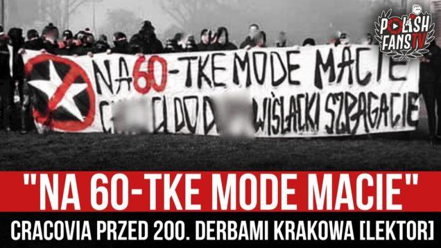 """""""NA 60-TKE MODE MACIE"""" – Cracovia przed 200. Derbami Krakowa [LEKTOR] (04.12.2020 r.)"""