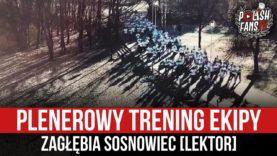 Plenerowy trening ekipy Zagłębia Sosnowiec [LEKTOR] (27.12.2020 r.)