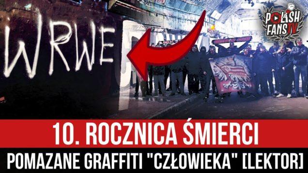 """10. rocznica śmierci – pomazane graffiti """"Człowieka"""" [LEKTOR] (20.01.2021 r.)"""