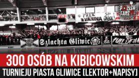 300 osób na kibicowskim turnieju Piasta Gliwice [LEKTOR+NAPISY] (10.01.2021 r.)