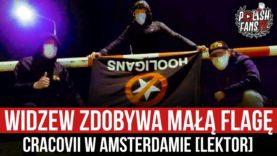 Widzew zdobywa małą flagę Cracovii w Amsterdamie [LEKTOR] (15.01.2020 r.)