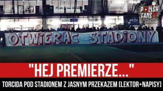 """""""HEJ PREMIERZE…"""" – Torcida pod stadionem z jasnym przekazem [LEKTOR+NAPISY] (27.02.2021 r.)"""