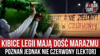 Kibice Legii mają dość marazmu – Poznań jednak nie czerwony [LEKTOR] (27.02.2021 r.)