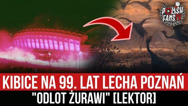"Kibice na 99. lat Lecha Poznań – ""Odlot żurawi"" [LEKTOR] (20.03.2021 r.)"