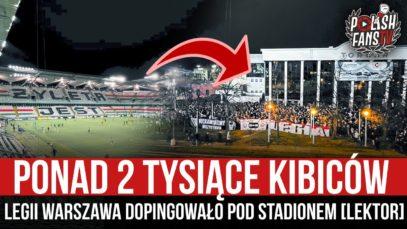 Ponad 2 tysiące kibiców Legii Warszawa dopingowało pod stadionem [LEKTOR] (13.03.2021 r.)