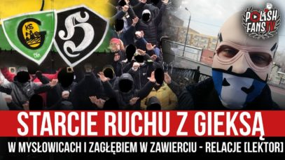Starcie Ruchu z GieKSą w Mysłowicach i Zagłębiem w Zawierciu – relacje [LEKTOR] (13.03.2021 r.)