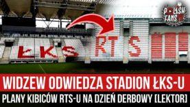 Widzew odwiedza stadion ŁKS-u – plany kibiców RTS-u na dzień derbowy [LEKTOR] (05.03.2021 r.)