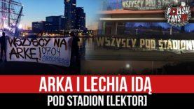 Arka i Lechia idą pod stadion [LEKTOR] (02.04.2021 r.)