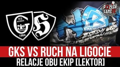 GKS vs RUCH na Ligocie – relacje obu ekip [LEKTOR] (08.04.2021 r.)