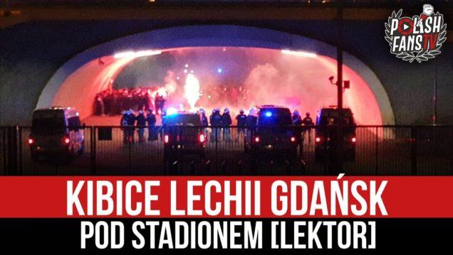 Kibice Lechii Gdańsk pod stadionem [LEKTOR] (05.04.2021 r.)