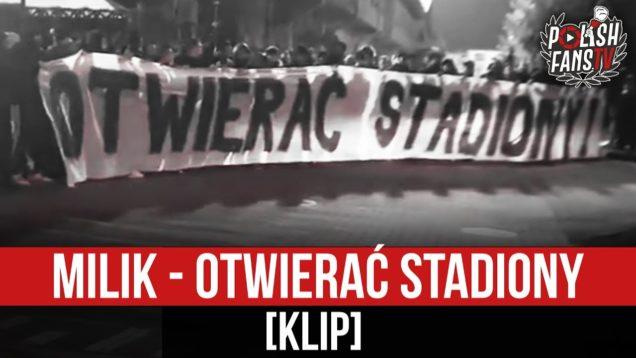 MILIK – OTWIERAĆ STADIONY [KLIP] (10.04.2021 r.)
