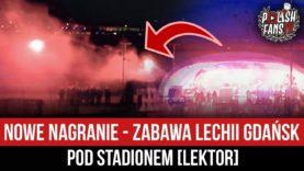 NOWE NAGRANIE – zabawa Lechii Gdańsk pod stadionem [LEKTOR] (05.04.2021 r.)