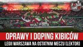 Oprawy i doping kibiców Legii Warszawa na ostatnim meczu [LEKTOR] (16.05.2021 r.)