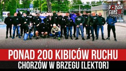 Ponad 200 kibiców Ruchu Chorzów w Brzegu [LEKTOR] (22.05.2021 r.)