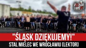 """""""ŚLĄSK DZIĘKUJEMY!"""" – Stal Mielec we Wrocławiu [LEKTOR] (16.05.2021 r.)"""