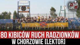 80 kibiców Ruch Radzionków w Chorzowie [LEKTOR] (16.06.2021 r.)