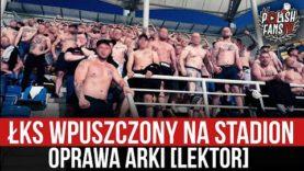 ŁKS wpuszczony na stadion – oprawa Arki [LEKTOR] (16.06.2021 r.)