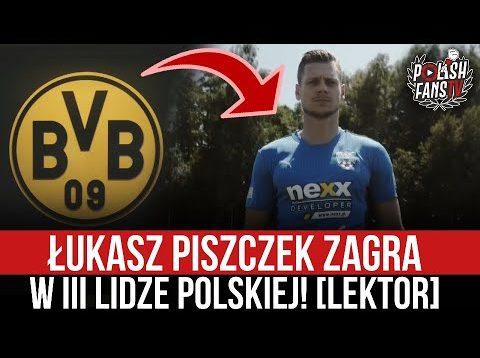 Łukasz Piszczek zagra w III lidze polskiej! [LEKTOR] (25.06.2021 r.)