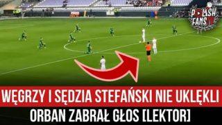 Węgrzy i sędzia Stefański nie uklękli – Orban zabrał głos [LEKTOR] (11.06.2021 r.)