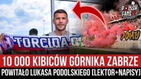 10 000 kibiców Górnika Zabrze powitało Lukasa Podolskiego [LEKTOR+NAPISY] (08.07.2021 r.)