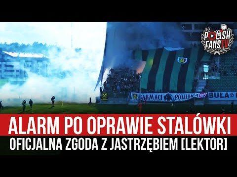 Alarm po oprawie Stalówki – oficjalna zgoda z Jastrzębiem [LEKTOR] (26.06.2021 r.)