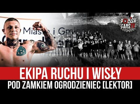 Ekipa Ruchu i Wisły pod Zamkiem Ogrodzieniec [LEKTOR] (03.07.2021 r.)