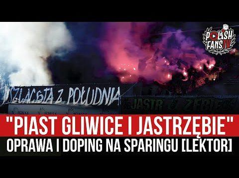 """""""PIAST GLIWICE I JASTRZĘBIE"""" – oprawa i doping na sparingu [LEKTOR] (10.07.2021 r.)"""