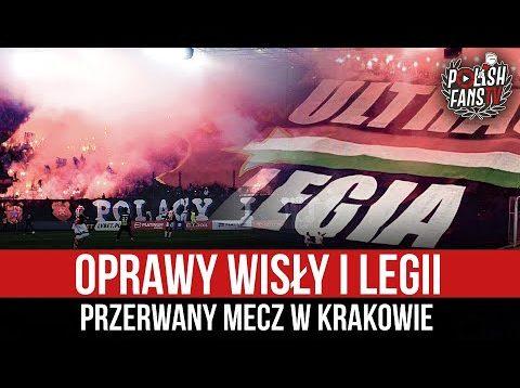 Oprawy Wisły i Legii – przerwany mecz w Krakowie (29.08.2021 r.)