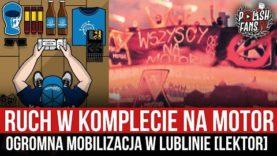 Ruch w komplecie na Motor – ogromna mobilizacja w Lublinie [LEKTOR] (08.08.2021 r.)