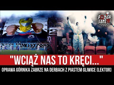 """""""WCIĄŻ NAS TO KRĘCI…"""" – oprawa Górnika Zabrze na derbach z Piastem [LEKTOR] (28.08.2021 r.)"""