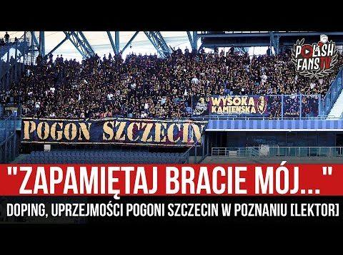"""""""ZAPAMIĘTAJ BRACIE MÓJ…"""" – doping, uprzejmości Pogoni Szczecin w Poznaniu [LEKTOR] (29.08.2021 r.)"""