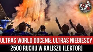 Ultras World docenił Ultras Niebiescy – 2500 Ruchu w Kaliszu [LEKTOR] (11.09.2021 r.)