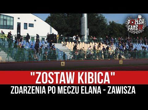 """""""ZOSTAW KIBICA"""" – zdarzenia po meczu Elana – Zawisza (12.09.2021 r.)"""