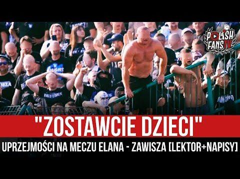 """""""ZOSTAWCIE DZIECI"""" – uprzejmości na meczu Elana – Zawisza [LEKTOR+NAPISY] (12.09.2021 r.)"""
